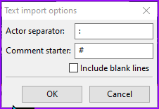 text import options, select and Actor separator, Comment starter, or include blank lines.